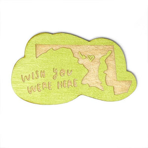 Photograph of Laser-engraved 'Wish You Were Here' Maryland Magnet