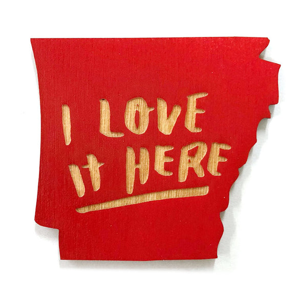 Photograph of Laser-engraved 'I Love It Here' Arkansas Magnet