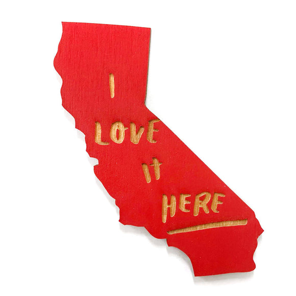 Photograph of Laser-engraved 'I Love It Here' California Magnet