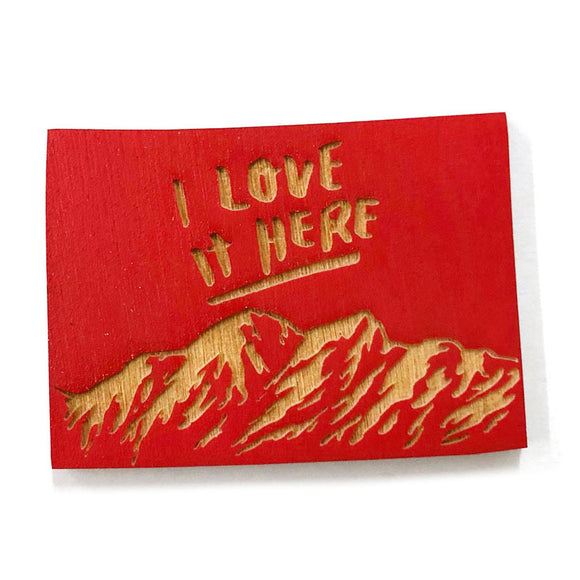 Photograph of Laser-engraved 'I Love It Here' Colorado Magnet