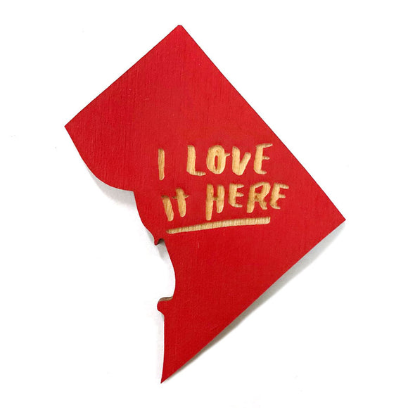Photograph of Laser-engraved 'I Love It Here' District of Columbia Magnet