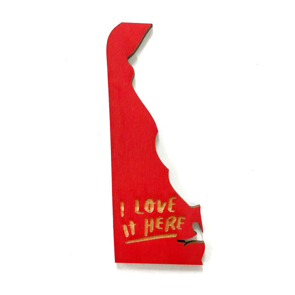 Photograph of Laser-engraved 'I Love It Here' Delaware Magnet