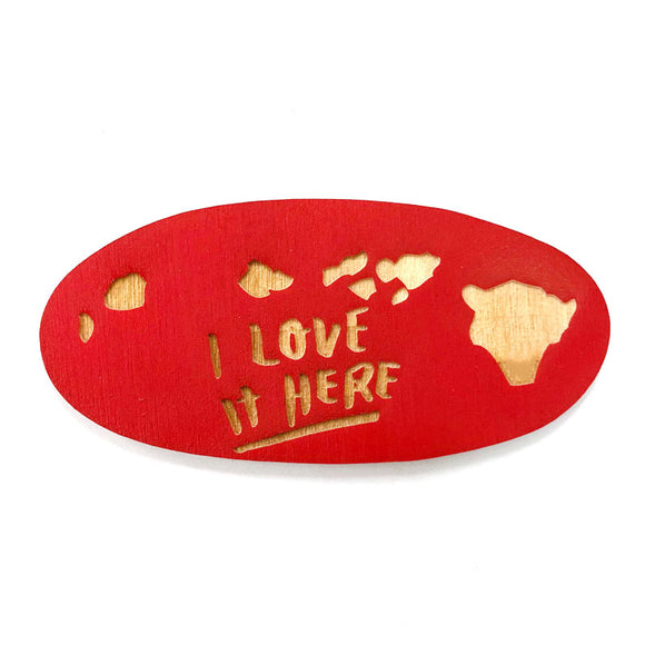 Photograph of Laser-engraved 'I Love It Here' Hawaii Magnet