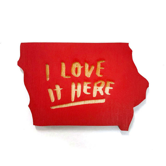 Photograph of Laser-engraved 'I Love It Here' Iowa Magnet