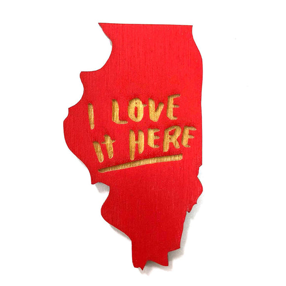 Photograph of Laser-engraved 'I Love It Here' Illinois Magnet