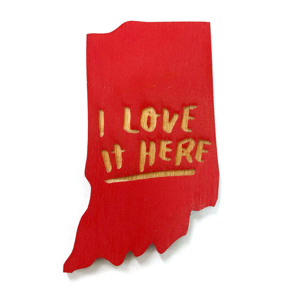Photograph of Laser-engraved 'I Love It Here' Indiana Magnet