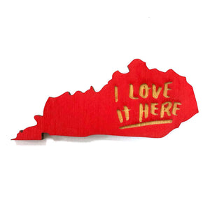 Photograph of Laser-engraved 'I Love It Here' Kentucky Magnet
