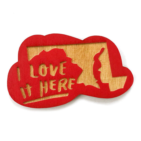 Photograph of Laser-engraved 'I Love It Here' Maryland Magnet