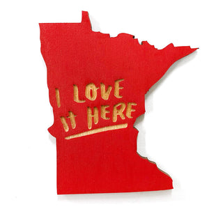 Photograph of Laser-engraved 'I Love It Here' Minnesota Magnet