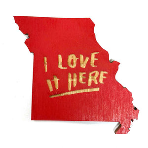 Photograph of Laser-engraved 'I Love It Here' Missouri Magnet