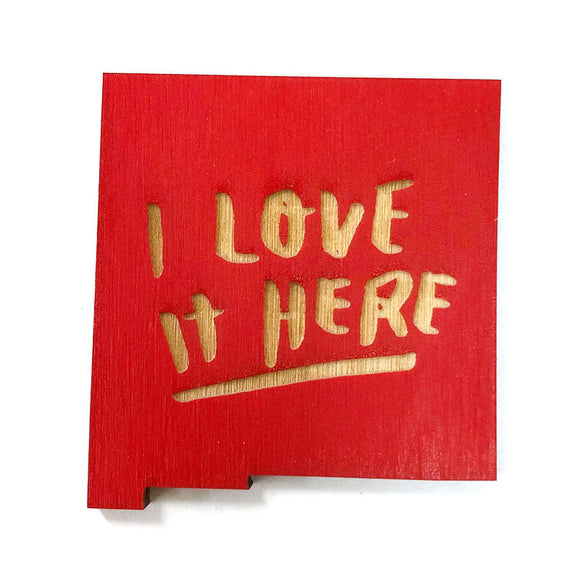 Photograph of Laser-engraved 'I Love It Here' New Mexico Magnet