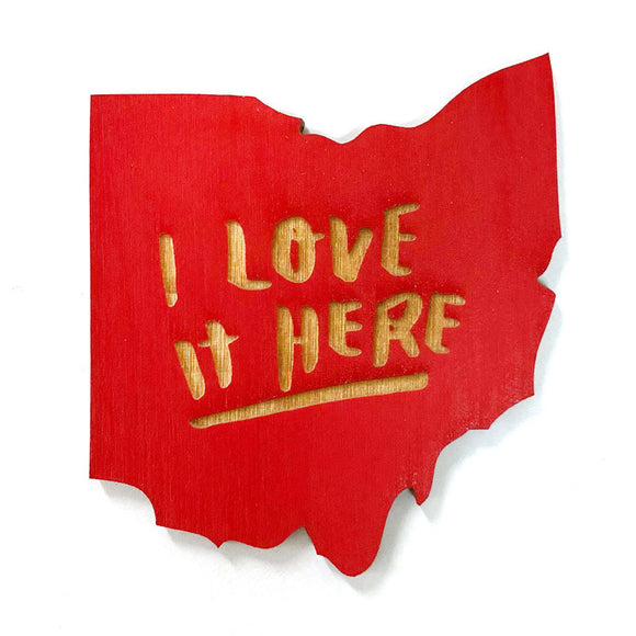 Photograph of Laser-engraved 'I Love It Here' Ohio Magnet