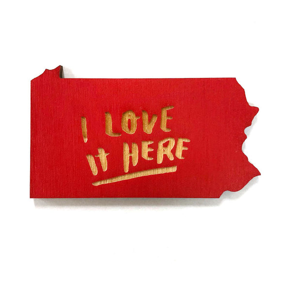 Photograph of Laser-engraved 'I Love It Here' Pennsylvania Magnet