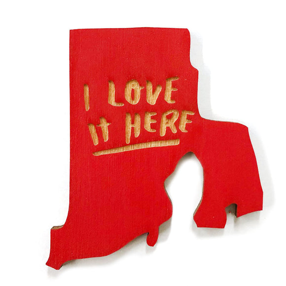 Photograph of Laser-engraved 'I Love It Here' Rhode Island Magnet
