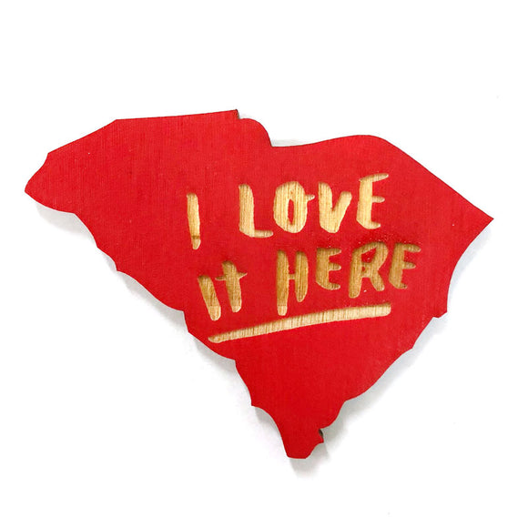 Photograph of Laser-engraved 'I Love It Here' South Carolina Magnet