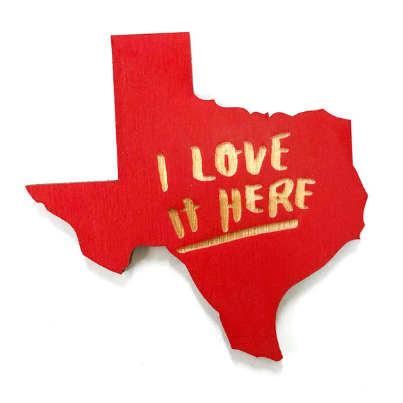 Photograph of Laser-engraved 'I Love It Here' Texas Magnet