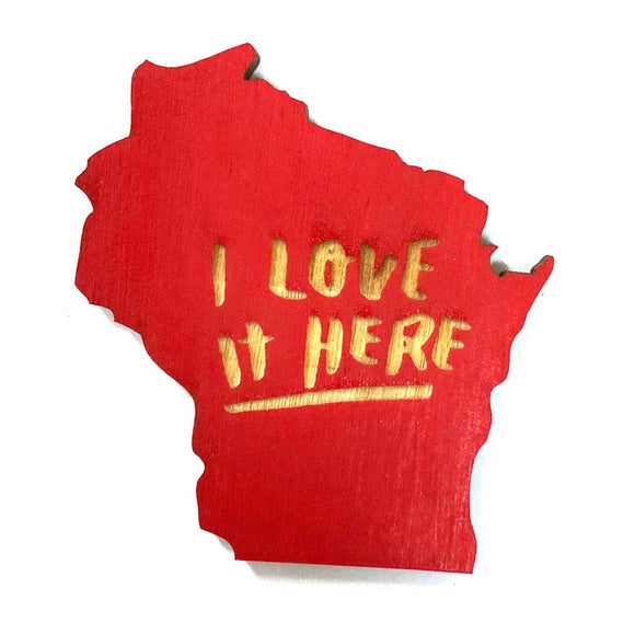 Photograph of Laser-engraved 'I Love It Here' Wisconsin Magnet