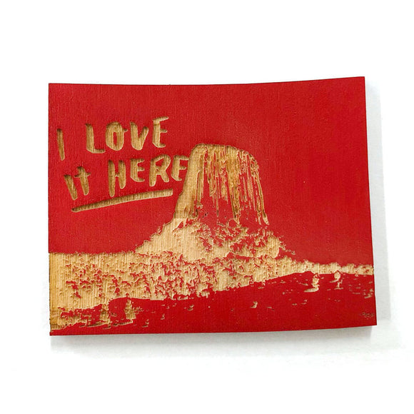 Photograph of Laser-engraved 'I Love It Here' Wyoming Magnet