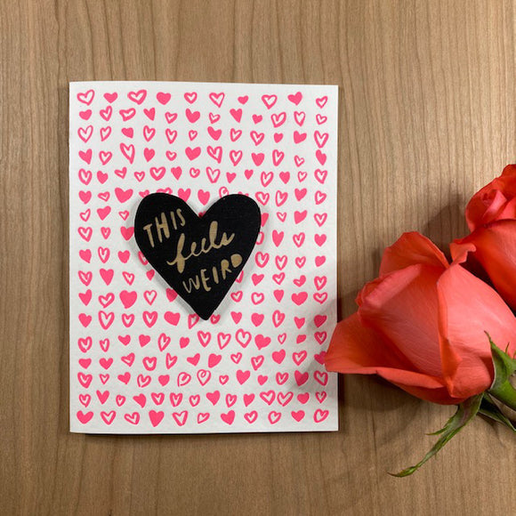 'This Feels Weird' Letterpress Card with Laser-engraved Heart Magnet