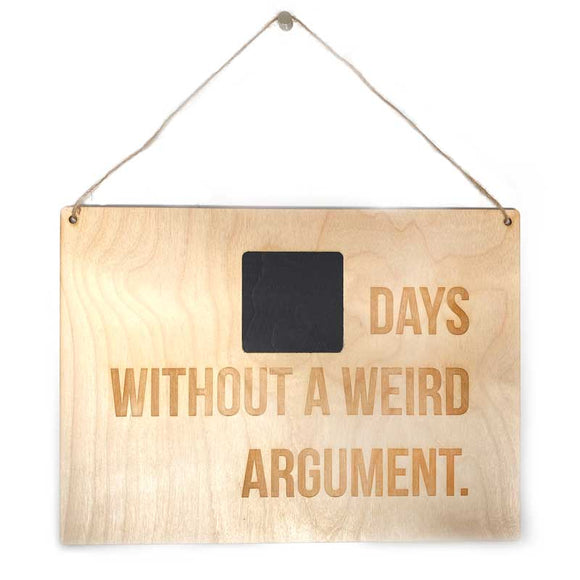 Laser-engraved 'Days Without a Weird Argument' Wall Sign