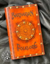 "Load image into Gallery viewer, ""Barbarian Folklore"" Leather Hardcover Journal"