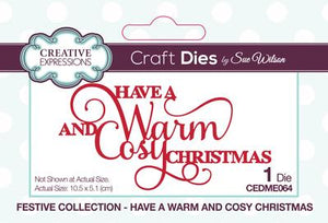 Sue Wilson - Festive Collection - Have A Warm And Cosy Christmas