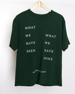 Against The Wind - What We've Seen Tee Shirt in Green