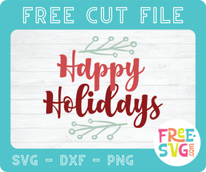 HAPPY HOLIDAYS - FREE SVG CUT FILE