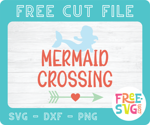 MERMAID CROSSING - FREE SVG CUT FILE
