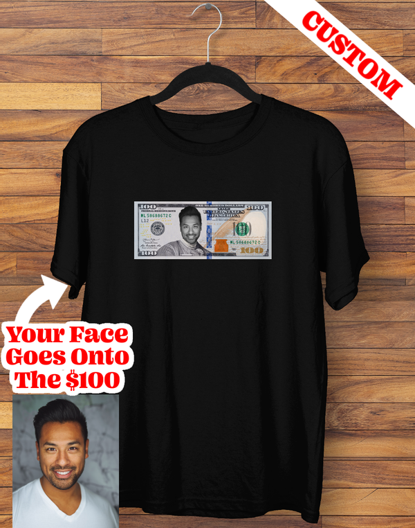 Custom $100 Bill T-shirt