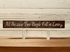 All Because Two People Fell In Love Wall Plaque Laser Engraved Personalized Custom Sign 162 by All Seasons