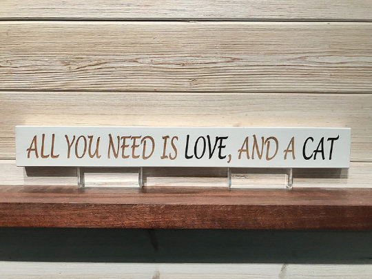 All You Need Is Love, And A Cat Wall Plaque Laser Engraved Personalized Custom Sign