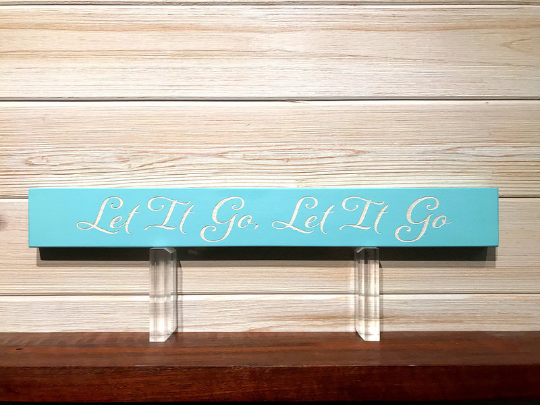 Let It Go Let It Go Wall Plaque Laser Engraved Personalized Custom Sign 162 by All Seasons