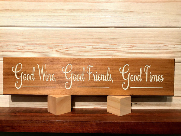 Good Wine Good Friends Good Times Wall Plaque Laser Engraved Personalized Custom Sign 163 by All Seasons