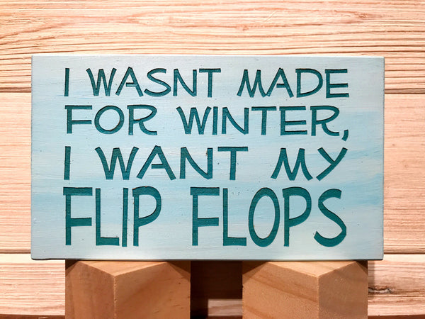 I Wasn't Made For Winter Block Wall Plaque Laser Engraved Personalized Custom Sign 635 by All Seasons