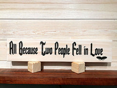 All Because Two People Fell In Love Wall Plaque Laser Engraved Personalized Custom Sign 163 by All Seasons
