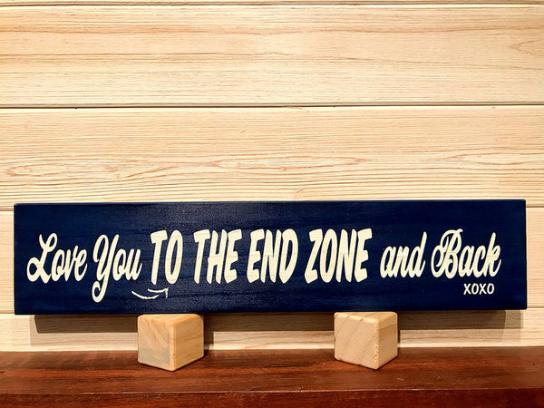 Love You To The End Zone And Back Wall Plaque Laser Engraved Personalized Custom Sign 163 by All Seasons