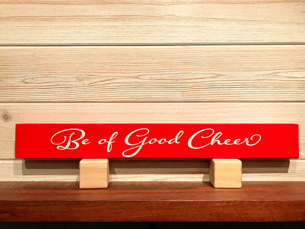 Be Of Good Cheer Wall Plaque Laser Engraved Personalized Custom Sign 162 by All Seasons