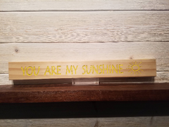 You Are My Sunshine Wall Plaque Laser Engraved Personalized Custom Sign 162 by All Seasons