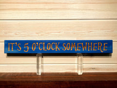 It's 5 O'Clock Somewhere Wall Plaque Laser Engraved Personalized Custom Beach Sign 162 by All Seasons