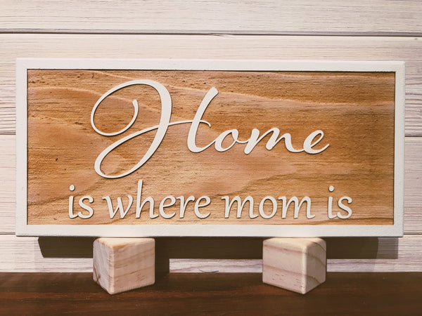 Home is where mom is 3D Wall Plaque Laser Engraved Personalized Custom Sign 1255 by All Seasons
