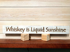 Whiskey is Liquid Sunshine Wall Plaque Laser Engraved Personalized Custom Sign 162 by All Seasons