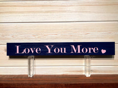 Love You More Wall Plaque Laser Engraved Personalized Custom Sign 162 by All Seasons
