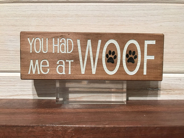 You Had Me At Woof Block Wall Plaque Laser Engraved Personalized Custom Sign 62 by All Seasons