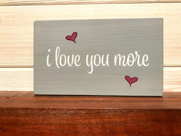 I Love You More Block Wall Plaque Laser Engraved Personalized Custom Sign 635 by All Seasons