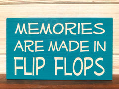 Memories Are Made In Flip Flops Block Wall Plaque Laser Engraved Personalized Custom Sign 635 by All Seasons