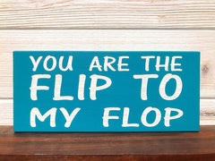 You Are The Flip To My Flop Block Wall Plaque Laser Engraved Personalized Custom Sign 835 by All Seasons