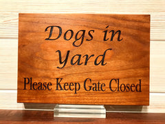 Dogs In Yard (Please Keep Gate Closed) Wall Plaque Laser Engraved Interior Exterior Custom Sign 855 by All Seasons