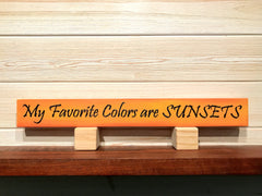 My Favorite Colors Are Sunsets Wall Plaque Laser Engraved Personalized Custom Sign 162 by All Seasons