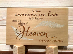 Because Someone We Love is In Heaven Block Wall Plaque Laser Engraved Personalized Custom Sign 86 by All Seasons